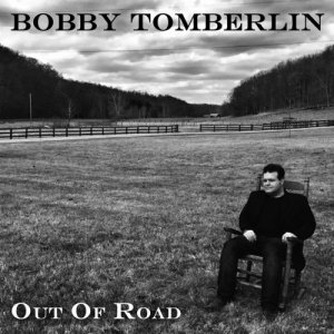 Bobby Tomberlin - Out of Road